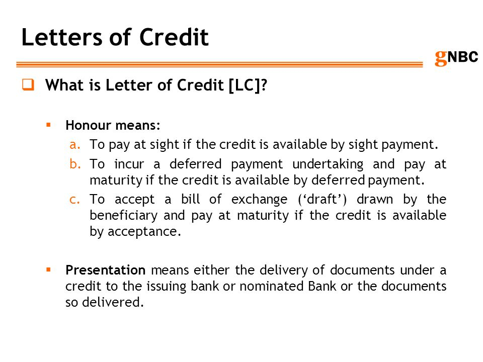 Letters of Credit What is Letter of Credit [LC] Honour means:
